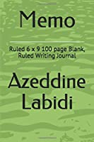Memo: Ruled 6 x 9 100 page Blank, Ruled Writing Journal