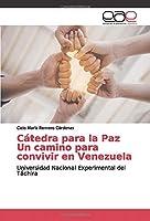 Cátedra para la Paz Un camino para convivir en Venezuela: Universidad Nacional Experimental del Táchira