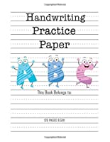 Handwriting Practice Paper: Notebook with Dotted Lined Sheets for Kids (Preschool, Kindergarten, PRE K, K-3 Students) 120 pages, 8.5x11 inches