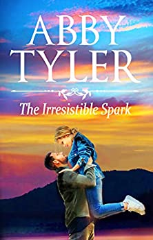 The Irresistible Spark: An Applebottom Matchmaker Society Small Town Romance by [Tyler, Abby]