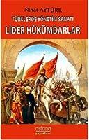 Türklerde Yönetim Sanati Lider Hükümdarlar