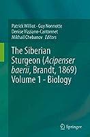 The Siberian Sturgeon (Acipenser baerii, Brandt, 1869) Volume 1 - Biology