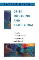 Grief, Mourning and Death Ritual (Facing Death)