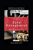 Quick Reference Guide for Risk Management: In respect with information technology