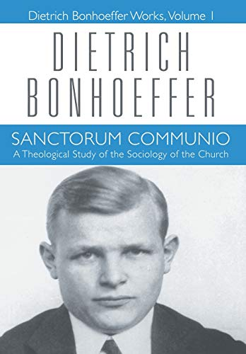 Download Sanctorum Communio: A Theological Study of the Sociology of the Church (DIETRICH BONHOEFFER WORKS) 0800683013