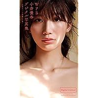 WPB 小倉優香デジタル写真集~特典カット付特装合本版~ Kindle版