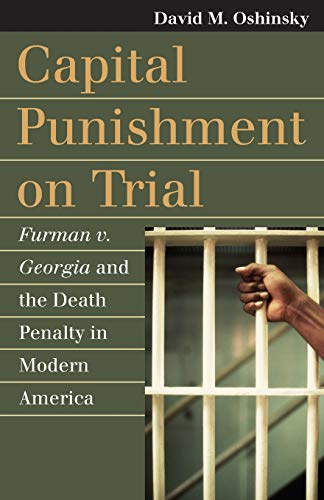 Download Capital Punishment on Trial: Furman v. Georgia and the Death Penalty in Modern America (Landmark Law Cases and American Society) 0700617116