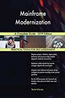 Mainframe Modernization A Complete Guide - 2019 Edition