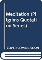 Meditation (Pilgrims Quotation Series)