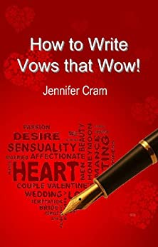 How to Write Vows that Wow! (Romantic Wedding Rituals) by [Cram, Jennifer]