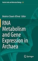 RNA Metabolism and Gene Expression in Archaea (Nucleic Acids and Molecular Biology)