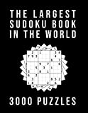 The Largest Sudoku Book In The World - 3000 PUZZLES: Medium - Hard - Extreme | 3 Difficulty Levels | 9x9 Puzzle Grids With Answers At The Back