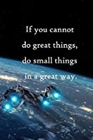 If you cannot do great things, do small things in a great way: 100 Pages Lined Journal  Inspirational Quot Journal, Notebook, Diary, Composition Book