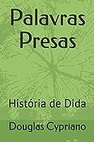 Palavras Presas: História de Dida