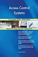 Access Control Systems A Complete Guide - 2020 Edition