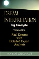 Dream Interpretation by Example: Real Dreams with Detailed Expert Analysis