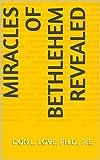 Miracles of Bethlehem Revealed (English Edition)