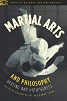 Martial Arts and Philosophy: Beating and Nothingness (Popular Culture and Philosophy) by Unknown(2010-11-01)