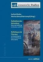 Aesthetiken des Schreckens / Esthétiques de l'horreur: Der erste Weltkrieg in Literatur und Film / La Grande Guerre dans la littérature et le cinéma