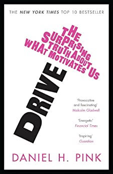 [Pink, Daniel H.]のDrive: The Surprising Truth About What Motivates Us