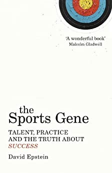 The Sports Gene: Talent, Practice and the Truth About Success by [Epstein, David]