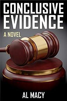 Conclusive Evidence: A Novel by [Macy, Al]