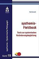 systhemia-Fieldbook: Tools zur systemischen Veraenderungsbegleitung