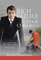 The Rich Father With Poor Children: Reasons Why 90% of the World Population Is Poor and Only 10% Runs 90% of the Worlds' Wealthy