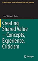 Creating Shared Value – Concepts, Experience, Criticism (Ethical Economy)