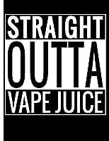 Straight Outta Vape Juice: Vape Recipes Notebook
