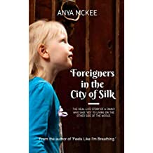 Foreigners in the City of Silk