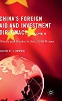 China's Foreign Aid and Investment Diplomacy, Volume II: History and Practice in Asia, 1950-Present