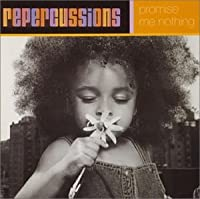 Promise Me Nothing by Repercussions