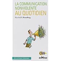 Communication Non-Violente au Quotidien (la)