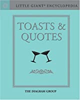 Toasts & Quotes (Little Giant Encyclopedia)