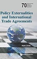 Policy Externalities and International Agreements (World Scientific Studies in International Economics)