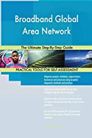 Broadband Global Area Network The Ultimate Step-By-Step Guide