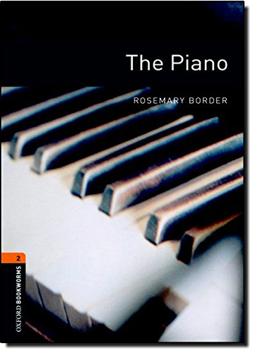 The Piano: Stage 2 700 Headwords (Oxford Bookworms)の詳細を見る
