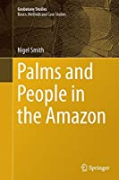 Palms and People in the Amazon (Geobotany Studies)