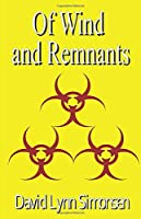 Of Wind and Remnants: An Apocalyptic Saga from the Mind of a Death Row Prisoner