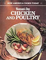 Woman's Day Chicken and Poultry (How America Cooks Today)
