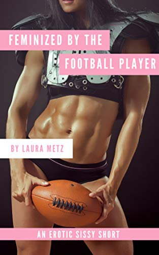 Feminized by the Football Player (English Edition)