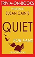 Trivia: Quiet: By Susan Cain (Trivia-On-Books): The Power of Introverts in a World That Can't Stop Talking [並行輸入品]