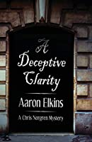 A Deceptive Clarity (The Chris Norgren Mysteries)
