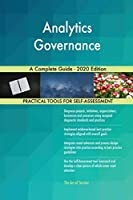 Analytics Governance A Complete Guide - 2020 Edition
