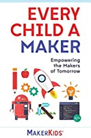 Every Child A Maker