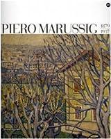 Piero Marussig 1879-1937. Catalogo della mostra (Trieste, 24 novembre 2006-29 gennaio 2007)
