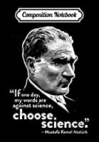 Composition Notebook: Choose Science - Ataturk Turkish Quote, Journal 6 x 9, 100 Page Blank Lined Paperback Journal/Notebook