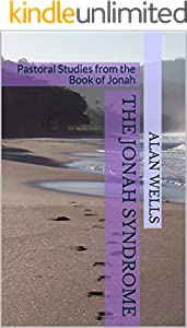 The Jonah Syndrome: Pastoral Studies from the Book of Jonah (English Edition)