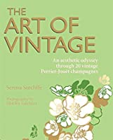 The Art of Vintage: An aesthetic odyssey through 20 vintage Perrier-Joudt champagnes by Serena Sutcliffe Jean-Pierre Devroey Federico Simonti(2009-10-25)